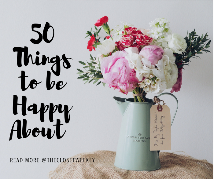 50 Things to Be Happy About