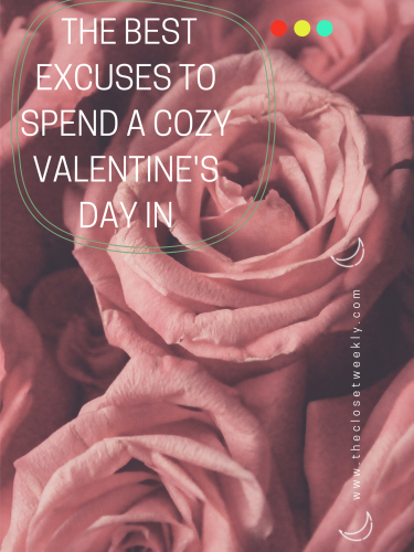The Best Excuses to Spend a Cozy Valentine's Day In